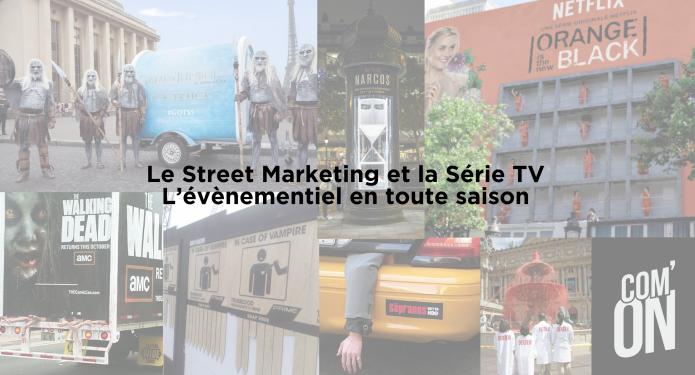 Street marketing et série TV évènement de saison comonblog
