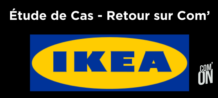 Etudes de cas IKEA Com'ON