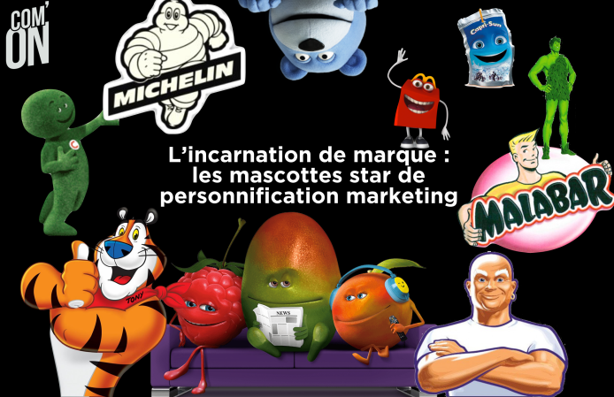 L'incarnation, personnification de marque et mascotte - Com'ON